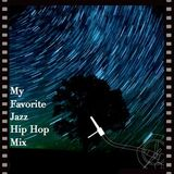 My Favorite Jazz Hip Hop mix #1