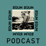 B'DUM B'DUM Podcast #10 This Angry Silence
