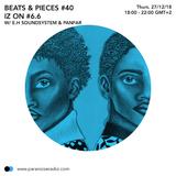 Beats & Pieces #40 & Iz On #S06E06 - E.H Soundsystem & Pan Far - 27/12/2018