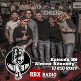 """Soundcheck Eps 099 """"Almost Kennedy"""" 1/23/2017"""