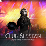 Club Session by Grcha (Mix No# 24)