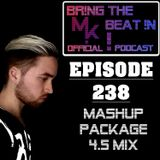BR!NG THE BEAT !N Official Podcast [SPECIAL Episode 238; MASHUP PACKAGE 4.5 MIX]