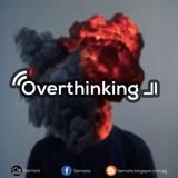 الOverthinking