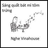 LàM bÁt mì TÔM nghe nhạc Vinahouse-- sáng chen mix