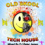 Dj Peter James Old Skool Vs Tech House Live @ Clubvibez 27/01/2013