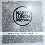 Naked Lunch Podcast 93 CHRIS LIBERATOR (UK)