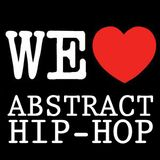 We Love Abstract Hip-Hop