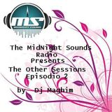 The MidNight Sounds Radio Pres.Other Sessions By Dj Maghim Episodio 003