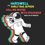 Hardwell ft Carly Rae Jepsen - Call Me Maybe With Spaceman (Wunder Mash-up)