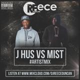 @DJReeceDuncan - J HUS VS. MIST #ArtistMix