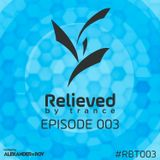 Alexander de Roy - Relieved By Trance 003 (16.02.2016) #RBT003