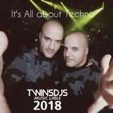 It's All about Techno - Podcast By Twins DJ's 2018