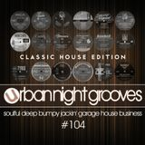 Urban Night Grooves 104 by S.W. *Classic House Edition*
