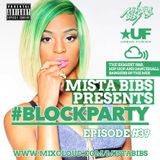 Mista Bibs - #BlockParty Episode 39 (Current R&B and Hip Hop)