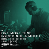 One More Tune #66 - Pinch & McLox Guest Mix - RINSE FR - (02.04.2017)