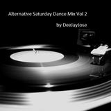 Alternative Saturday Dance Mix Vol 2 by DeeJayJose