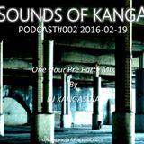 Sounds Of Kanga PODCast #002 2016-02-19