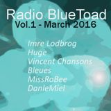 Radio BlueToad Vol.1 - March 2016