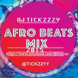 NEW!! AFRO BEATS MIX 2015 @TICKZZYY