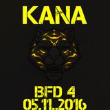 Kana Live @ BFD 4 05.11.2016
