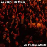 25 Mixes - #16 - Live Action