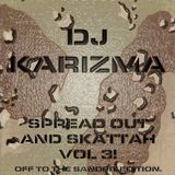 DJ KARIZMA - SPREAD OUT AND SKATTAH VOL 3! OFF TO THE SANDPIT EDITION.