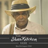 THE BLUES KITCHEN RADIO: 06 AUGUST 2018