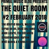 The Primal Music Blog Presents - The Quiet Room - Episode 2 - February 2018