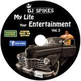 MY LIFE YOUR ENTERTAINMENT - VOL 2