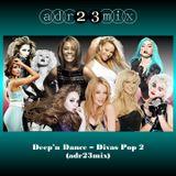 Deep'n Dance - Divas Pop 2 (adr23mix)
