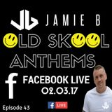 Jamie B's Live Old Skool Anthems On Facebook Live 02.03.17