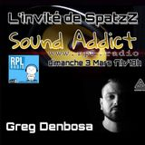 Dj SpatzZ-Sound Addict L'invité Greg Denbosa 03/03/2019