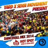 Yard x Sensi Movement present Danehall Mix 2014 - Hot Spot