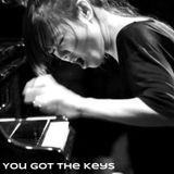 You Got The Keys