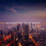 Askin Dedeoglu - Elastic Dimension Episode 038