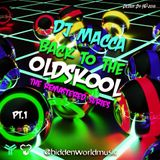 Dj Macca  - THE REMASTERED SERIES - Back To The Oldskool pt1