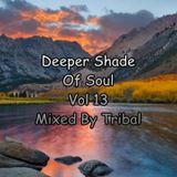 Deeper Shade Of Soul Vol 13 ( Deep House Mix ) 2019
