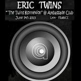 "Eric twins @ Ambassade club "" The Twins Konnexion "" June 7th 2013 ( Deeptechno - Techouse)"