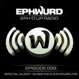 Ephwurd Presents Eph'd Up Radio Episode #033 (SUBSHOCK & EVANGELOS GUEST MIX)