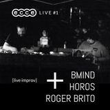 Bmind + Horos + Roger Brito [live improv] ecce live #1 - feb 03 2017