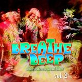 Breathe Deep - Stoned Stereo Sound Show / Vol. 2