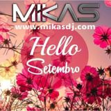 Dj Mikas - Setembro 2018