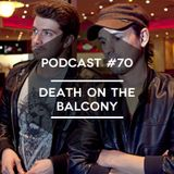 Mute/Control Podcast #70 - Death on the Balcony