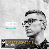 Melé – EDC Las Vegas 2018 Mix