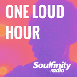 Louderest, One Loud Hour on Soulfinity Radio 2017 10 24