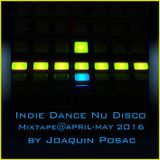Indie Dance Nu Disco Mixtape@April-May 2016