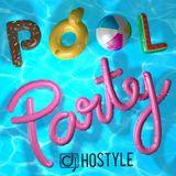 DJ HOSTYLE - POOL PARTY MIX 2017