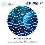 Astral Sigment - Aera Space#1 podcast (AERA Records)
