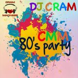 CRAM Music Madness 80s Party Mix - DJ CRAM