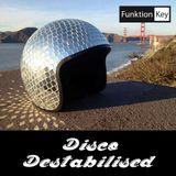 Disco Destabilised